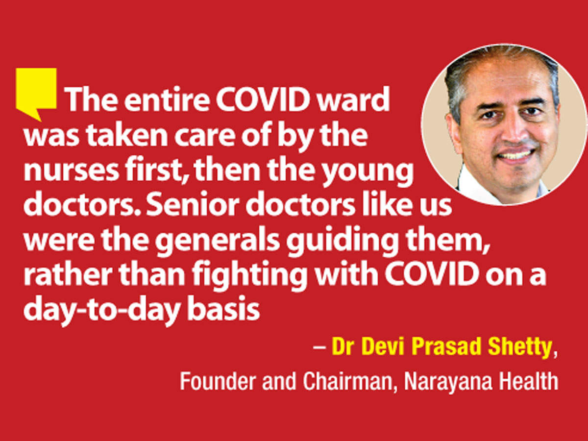 Dr Devi Prasad Shetty, Founder and Chairman, Narayana Health, talks about how the COVID wards were taken care of by the nurses and young doctors