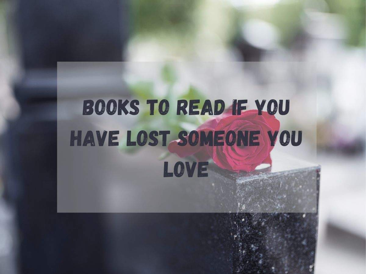 Books to read if you have lost someone