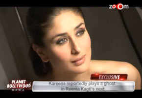 Kareena reportedly plays a ghost in Reema Kagti's next