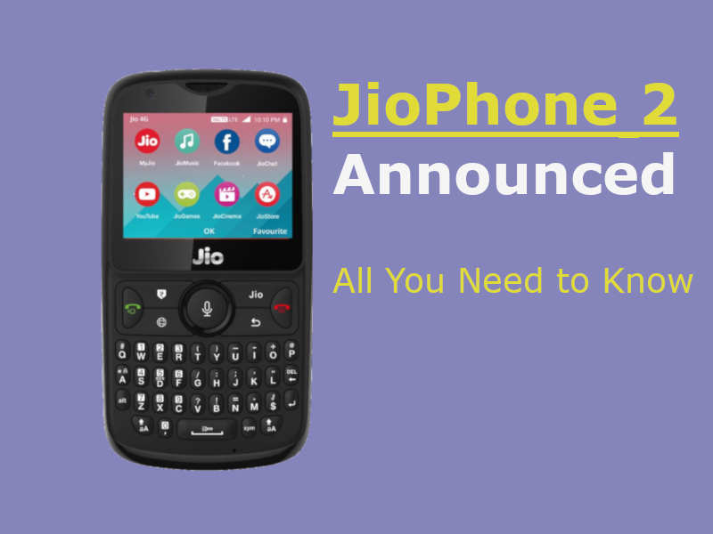 Jio phone 2 Price: Jio Phone 2 launched at Rs  2,999: specs