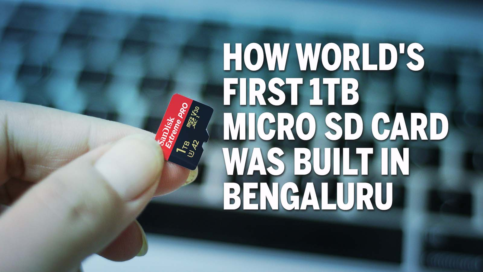 How World S First 1tb Microsd Card Was Built In Bengaluru Times Of India
