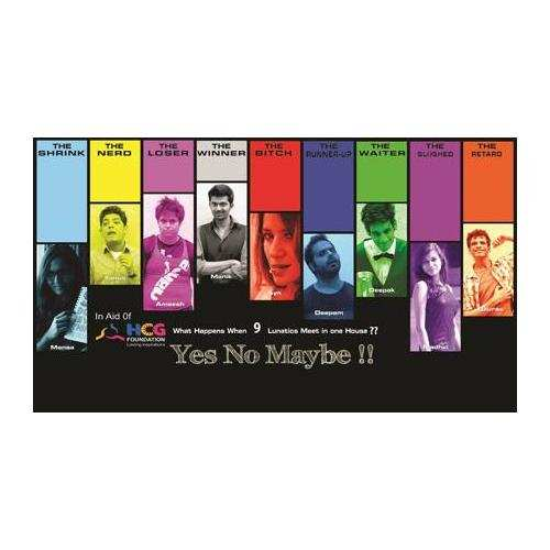 Yes No Maybe: Yes No Maybe: A play about 9 lunatics ...