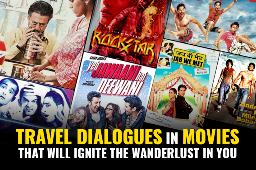 Bollywood quotes that will make you pack your bags right now!