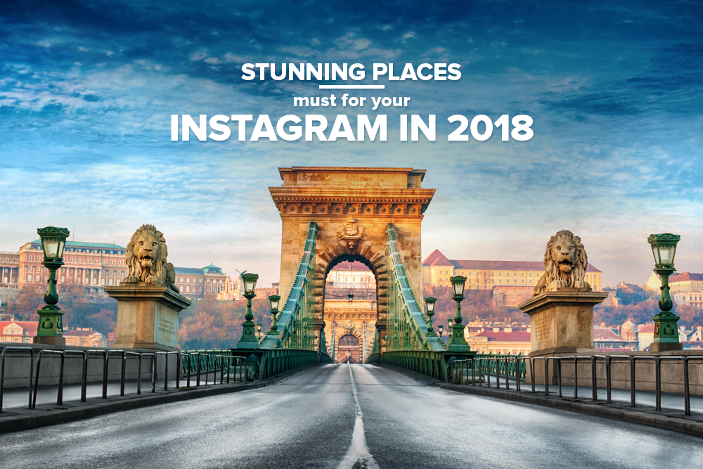 Instagram-worthy destinations to visit in 2018