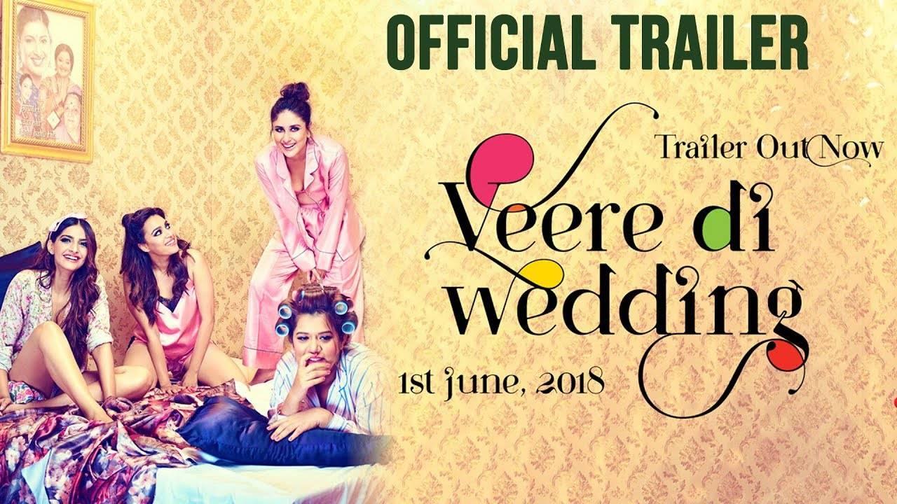 Veere Di Wedding Trailer.Veere Di Wedding Official Trailer