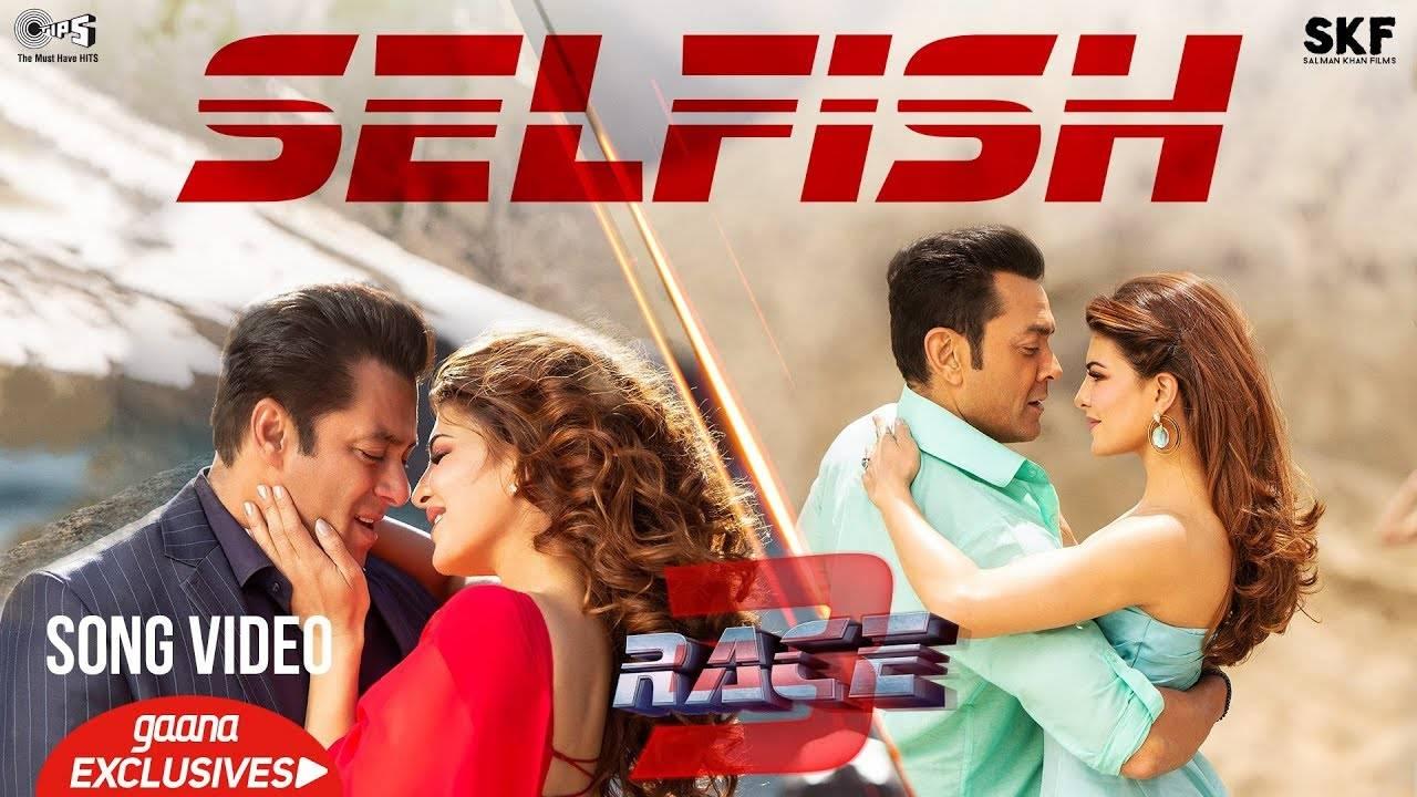 Race 3   Song - Selfish