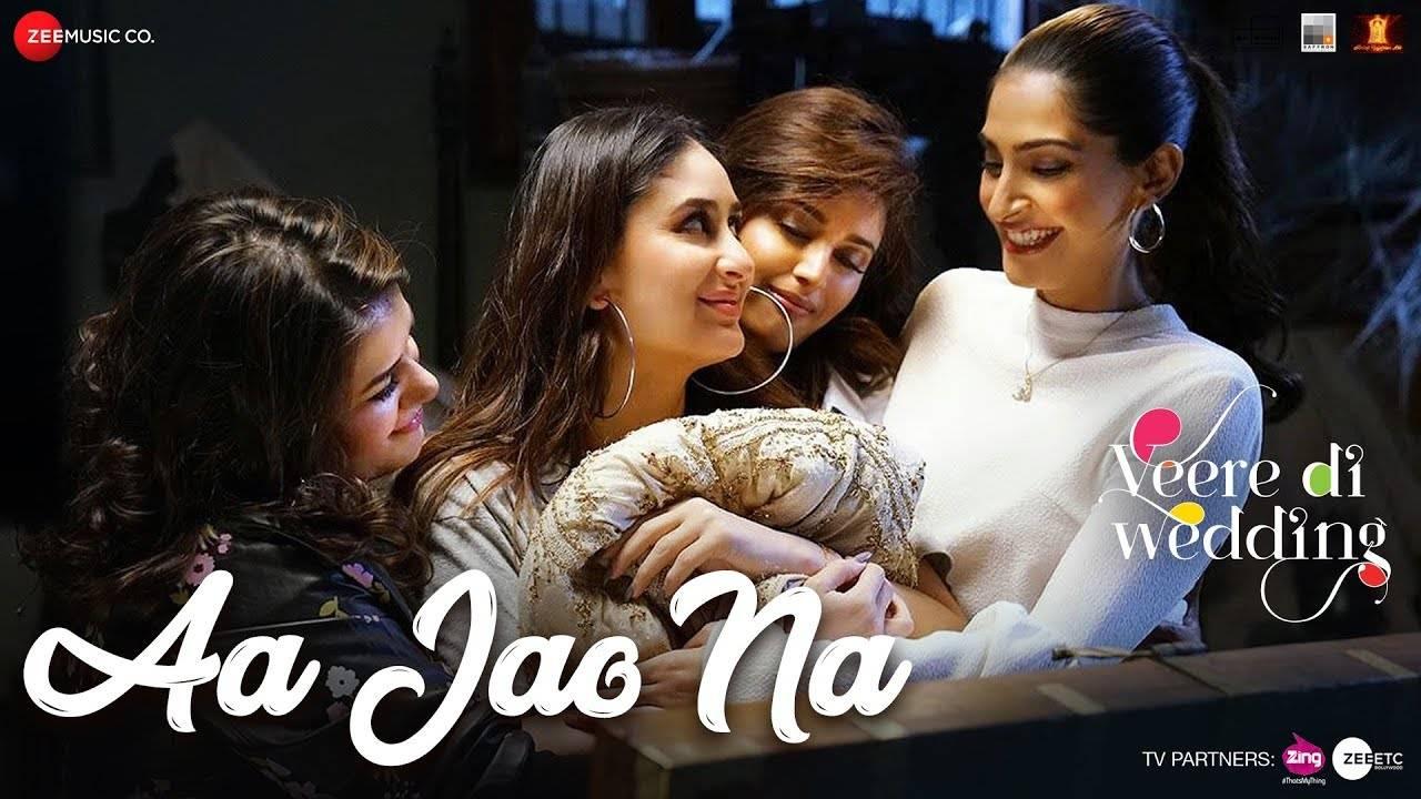 Veere Di Wedding | Song - Aa Jao Na