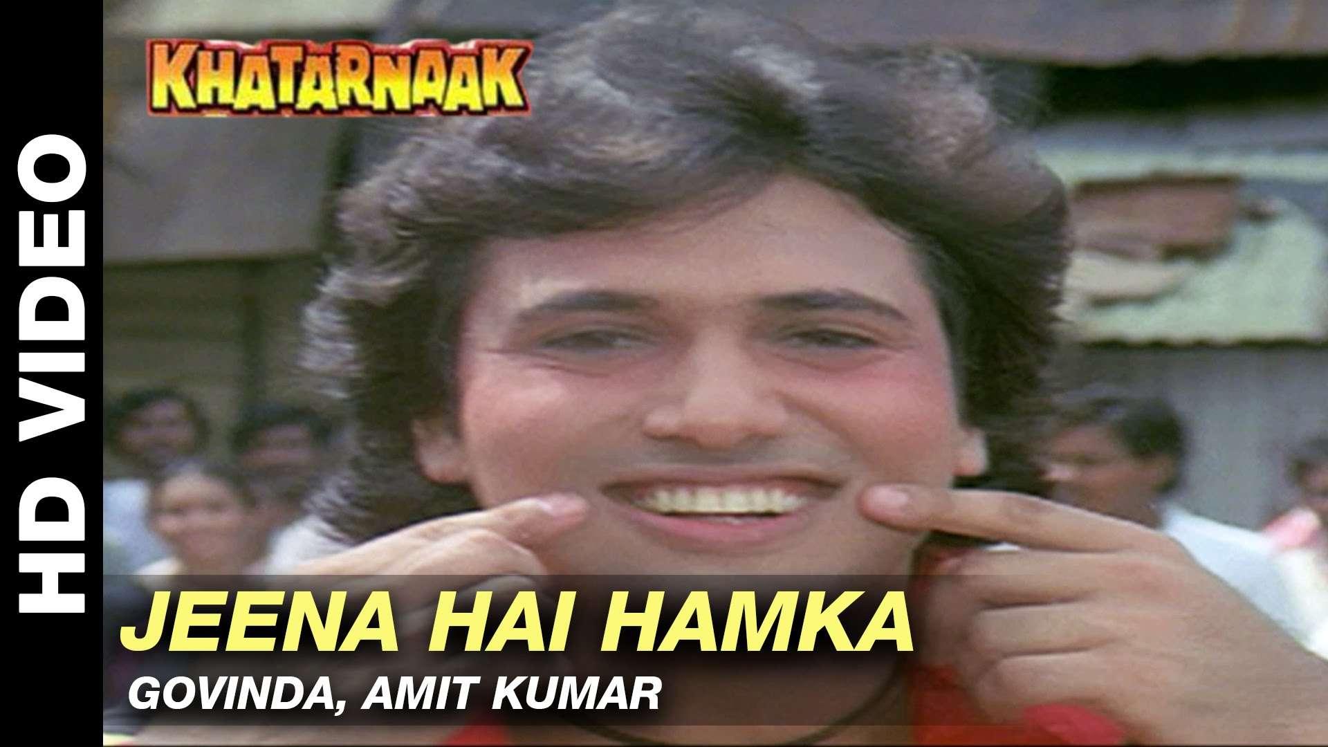 Khatarnaak | Song - Jeena Hai Hamka