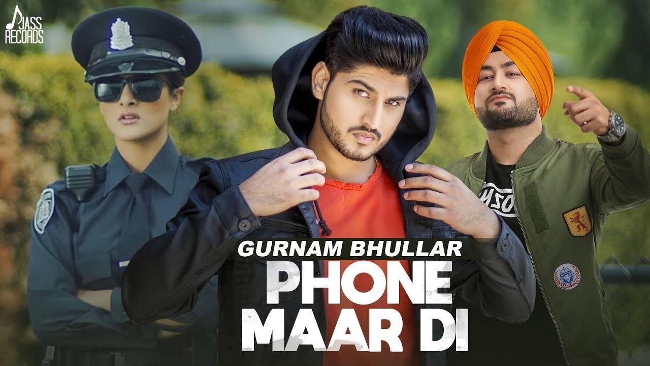 Gurnam Bhullar Ft Mixsingh Song Phone Maar Di Punjabi Video