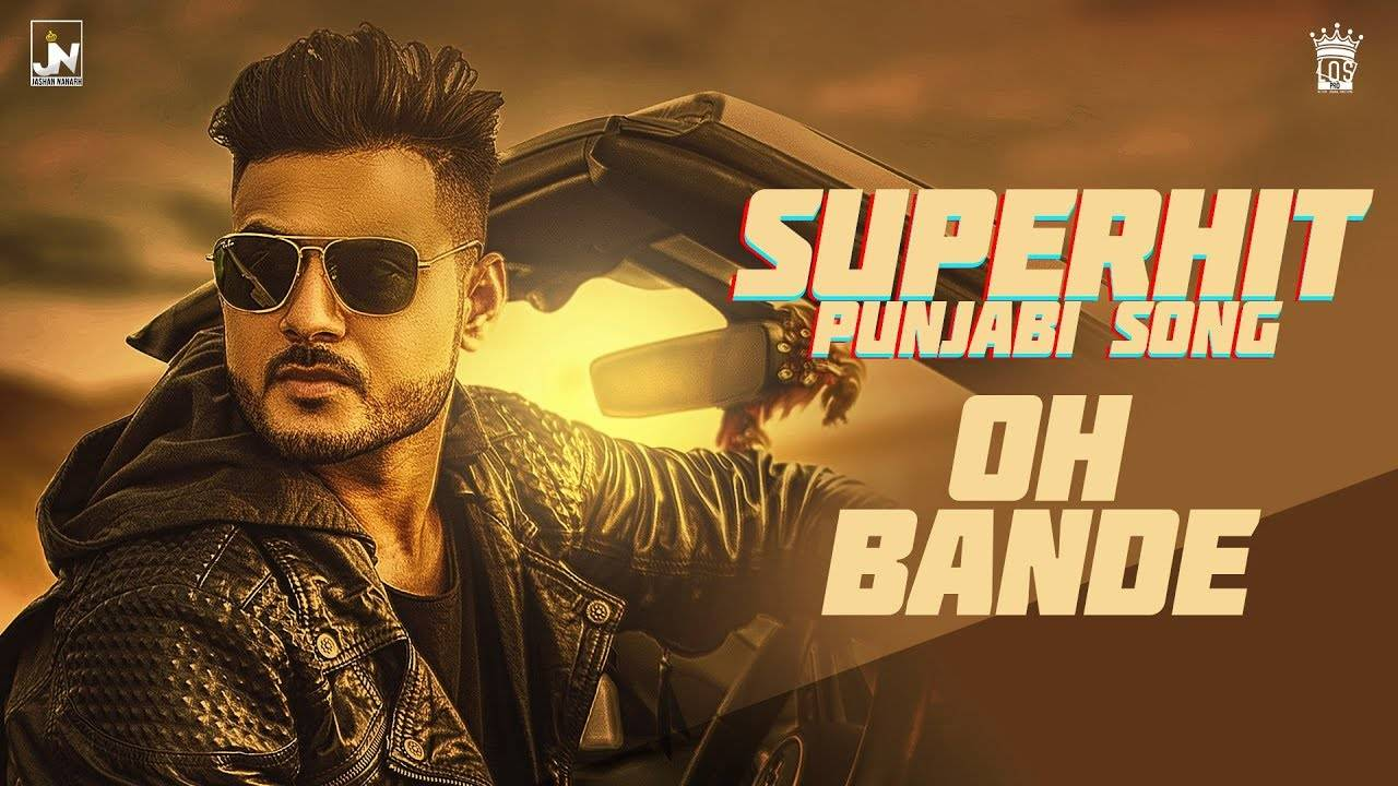 Oh Bande Song By Dilraj Dhillon