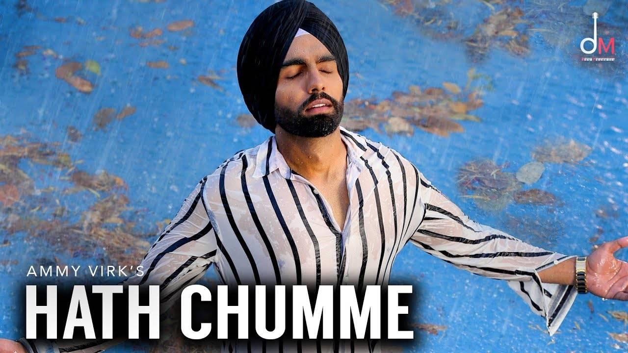 Latest Punjabi Song Hath Chumme Sung By Ammy Virk feat  B Praak