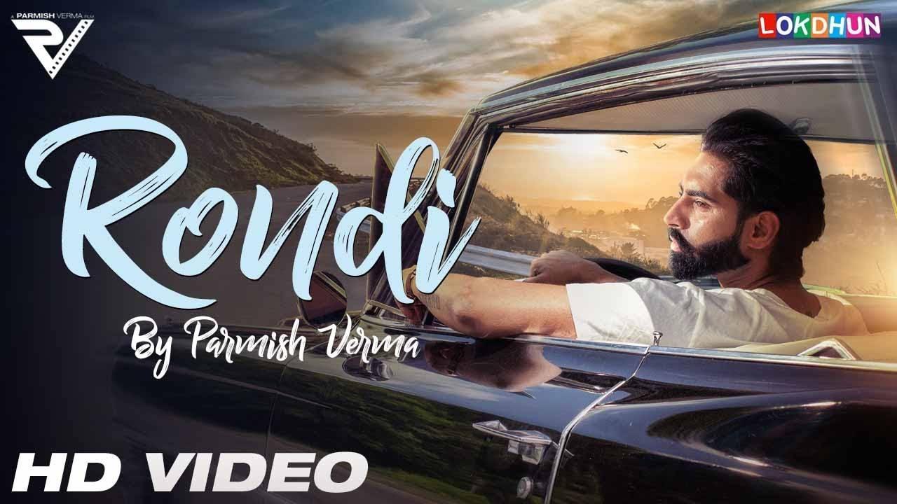 Latest Punjabi Song Rondi sung by Parmish Verma