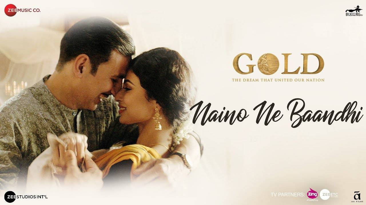 Gold | Song - Naino Ne Baandhi