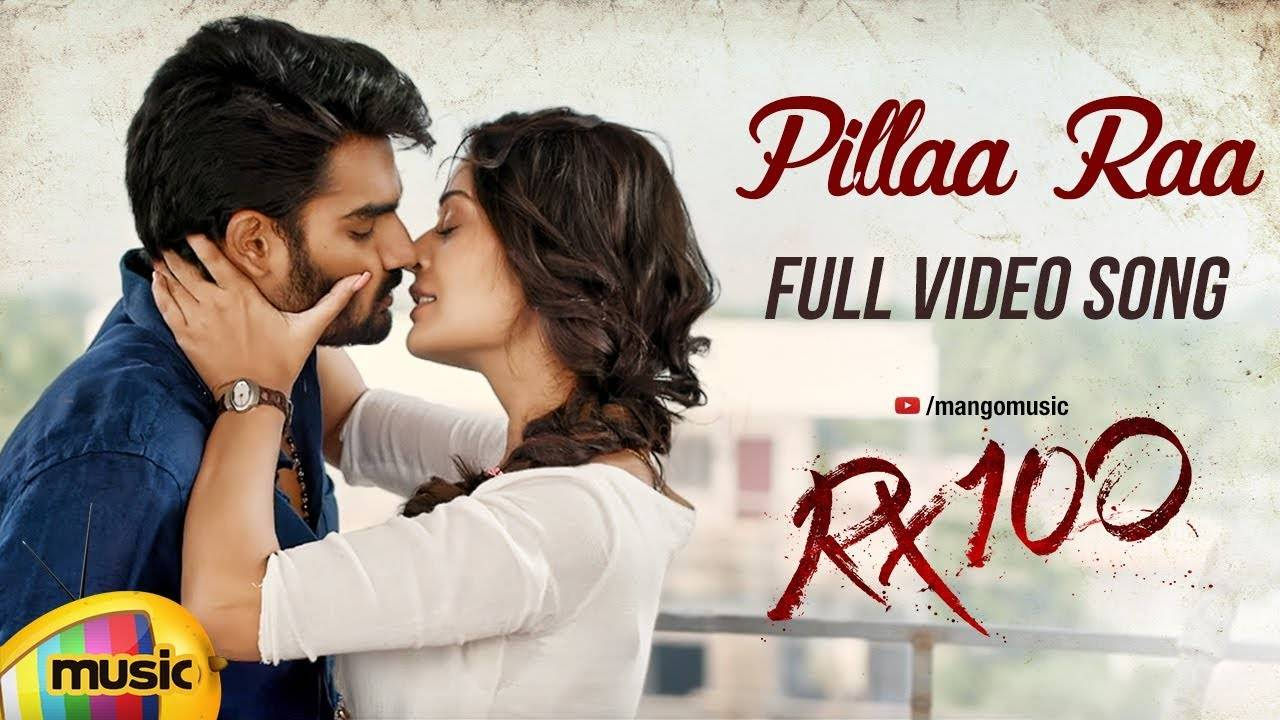 RX 100 | Song - Pillaa Raa
