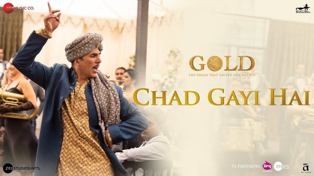 Gold | Song - Chad Gayi Hai