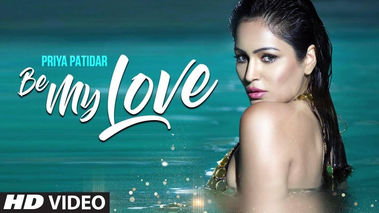 Latest Hindi Song Be My Love Sung By Priya Patidar