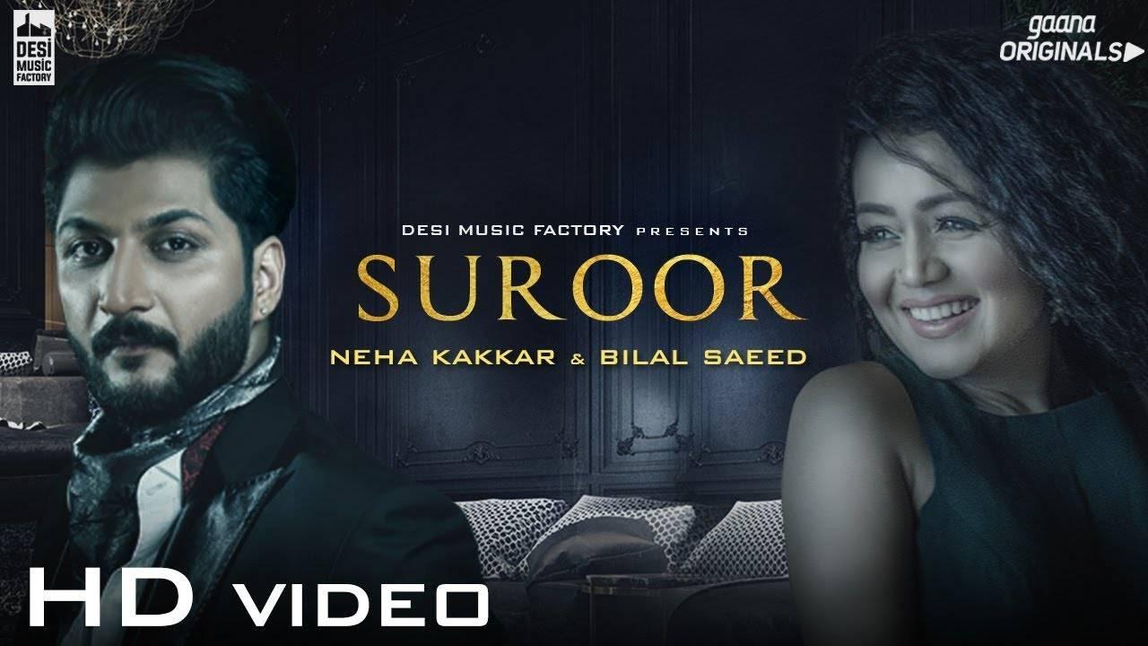 Punjabi Song Suroor Sung By Neha Kakkar & Bilal Saeed
