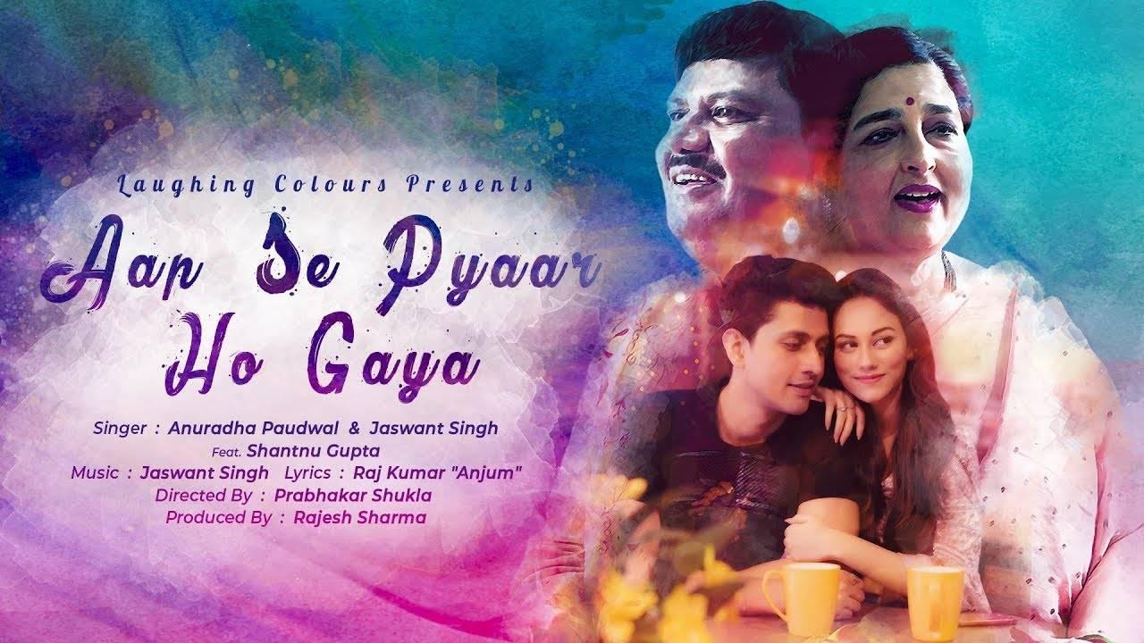 Hindi Song Aap Se Pyaar Ho Gaya Hai Sung By Anuradha Paudwal & Jaswant  Singh Feat  Shantnu Gupta