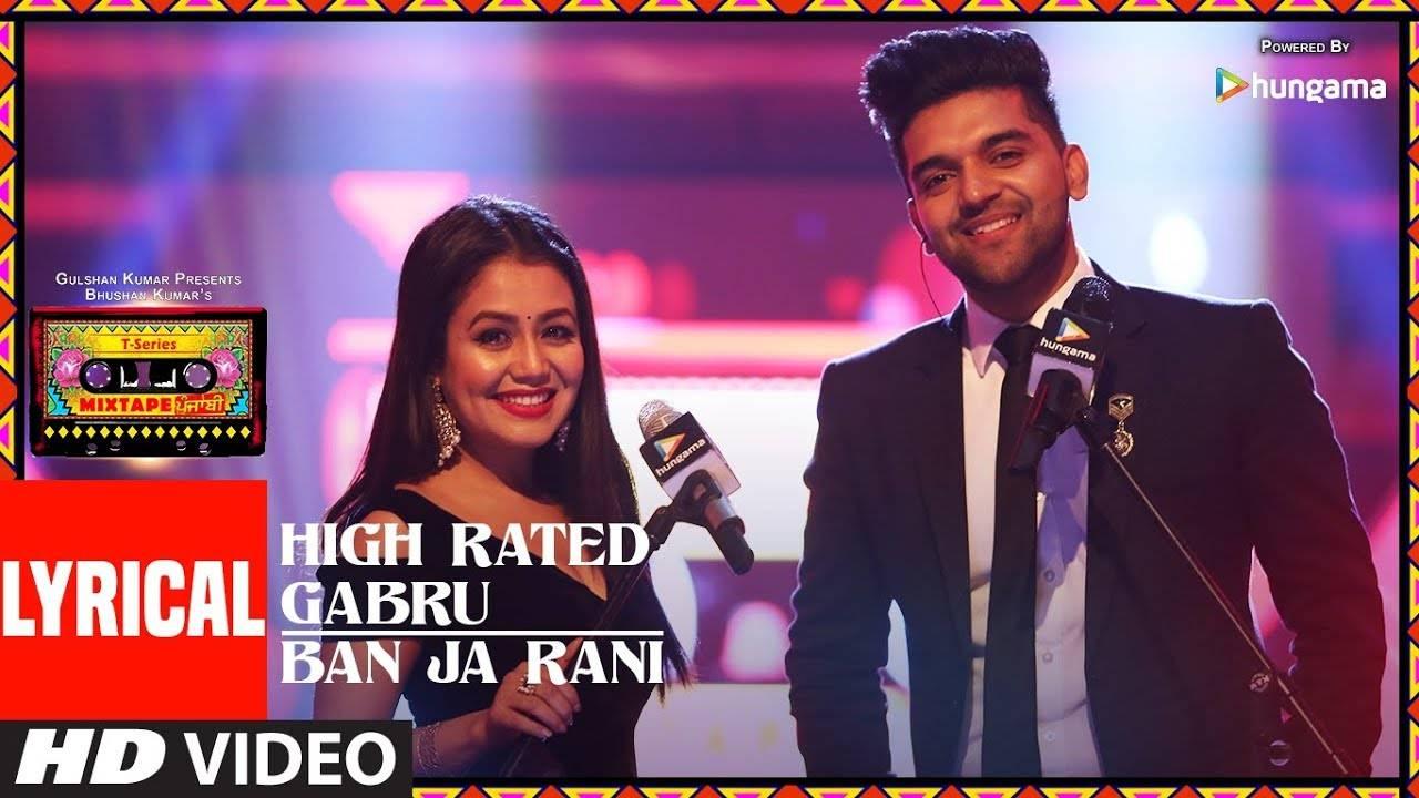 Punjabi Song High Rated Gabru/Ban Ja Rani Sung By Neha Kakkar & Guru  Randhawa