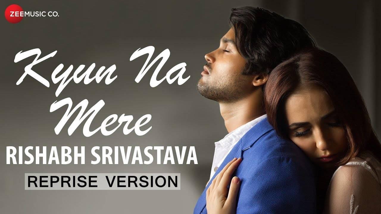 Latest Hindi Song (Reprise) Kyu Na Mere Sung By Rishabh Srivastava