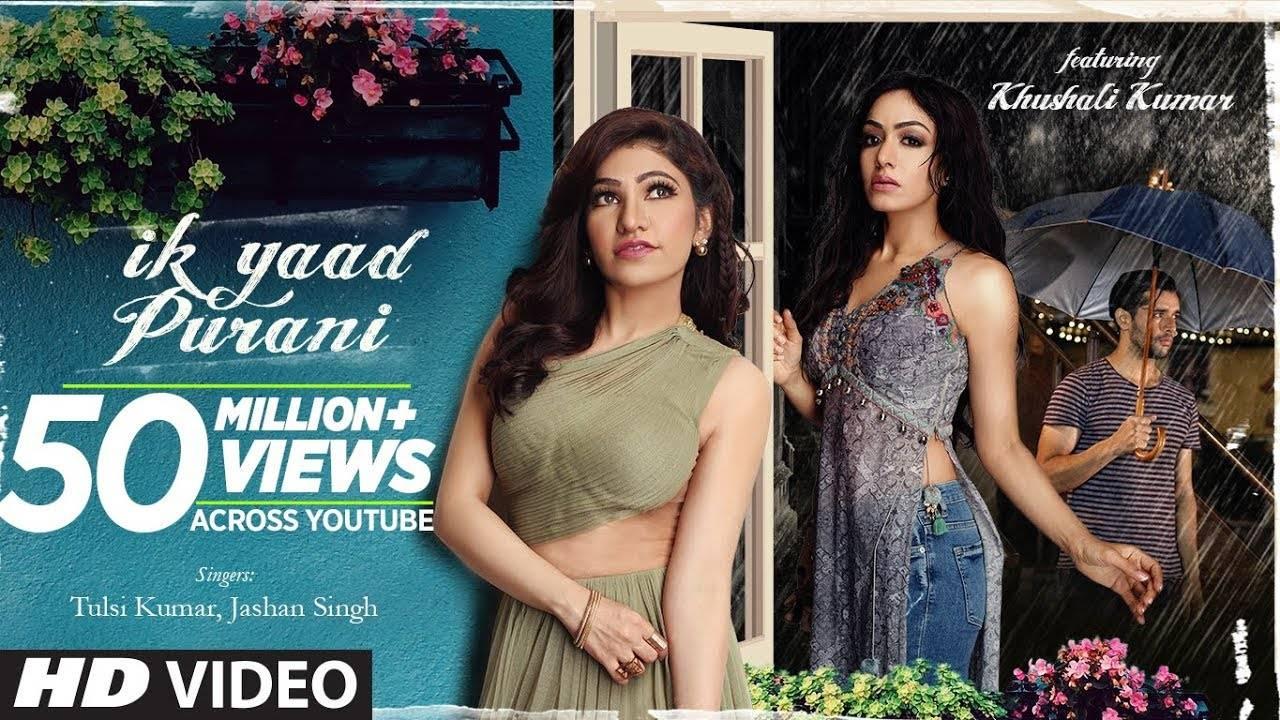 Hindi Song Ik Yaad Purani Sung By Tulsi Kumar & Jashan Singh