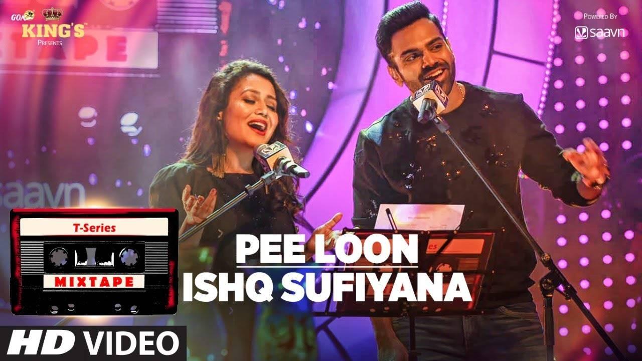 Hindi Song Pee Loon-Ishq Sufiyana Sung By Neha Kakkar & Sreerama Chandra