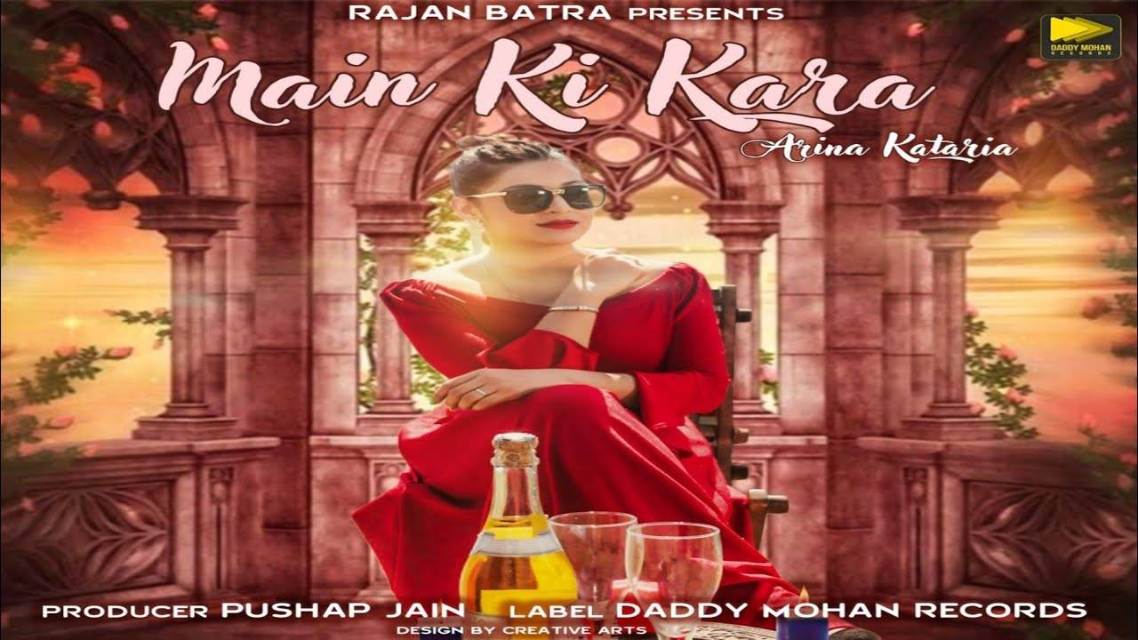 Latest Punjabi Song Main Ki Kara Sung By Arina Kataria