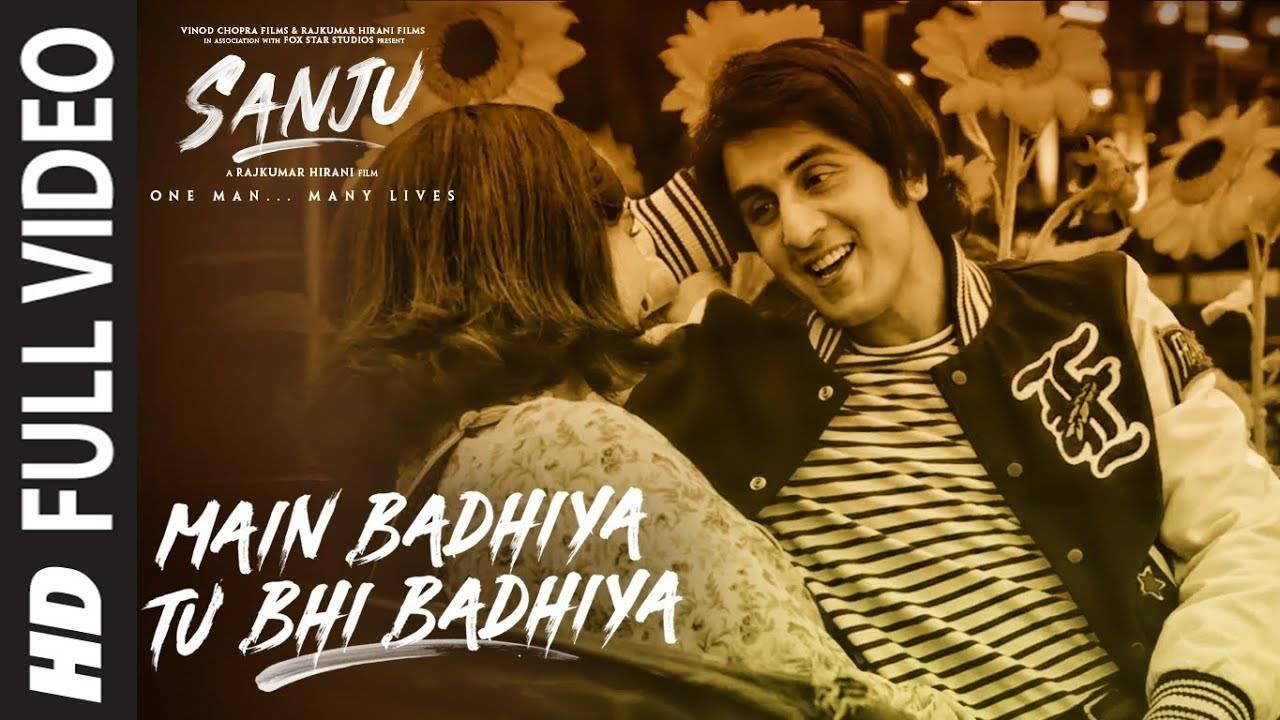 Sanju | Song- Main Badhiya Tu Bhi Badhiya