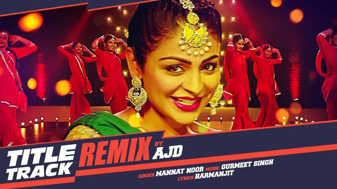 Latest Punjabi Song Laung Laachi (Remix) Sung By Mannat Noor | Punjabi  Video Songs - Times of India