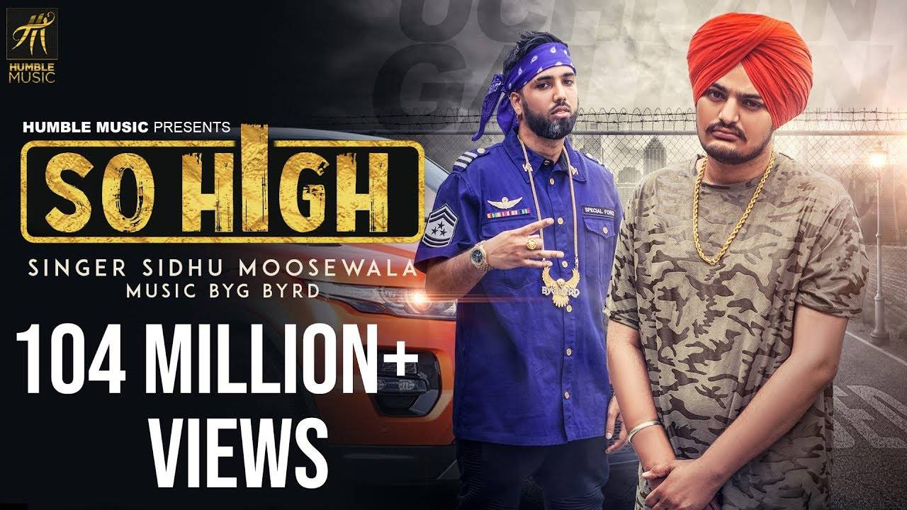 Punjabi Song So High Sung By Sidhu Moose Wala ft  BYG BYRD