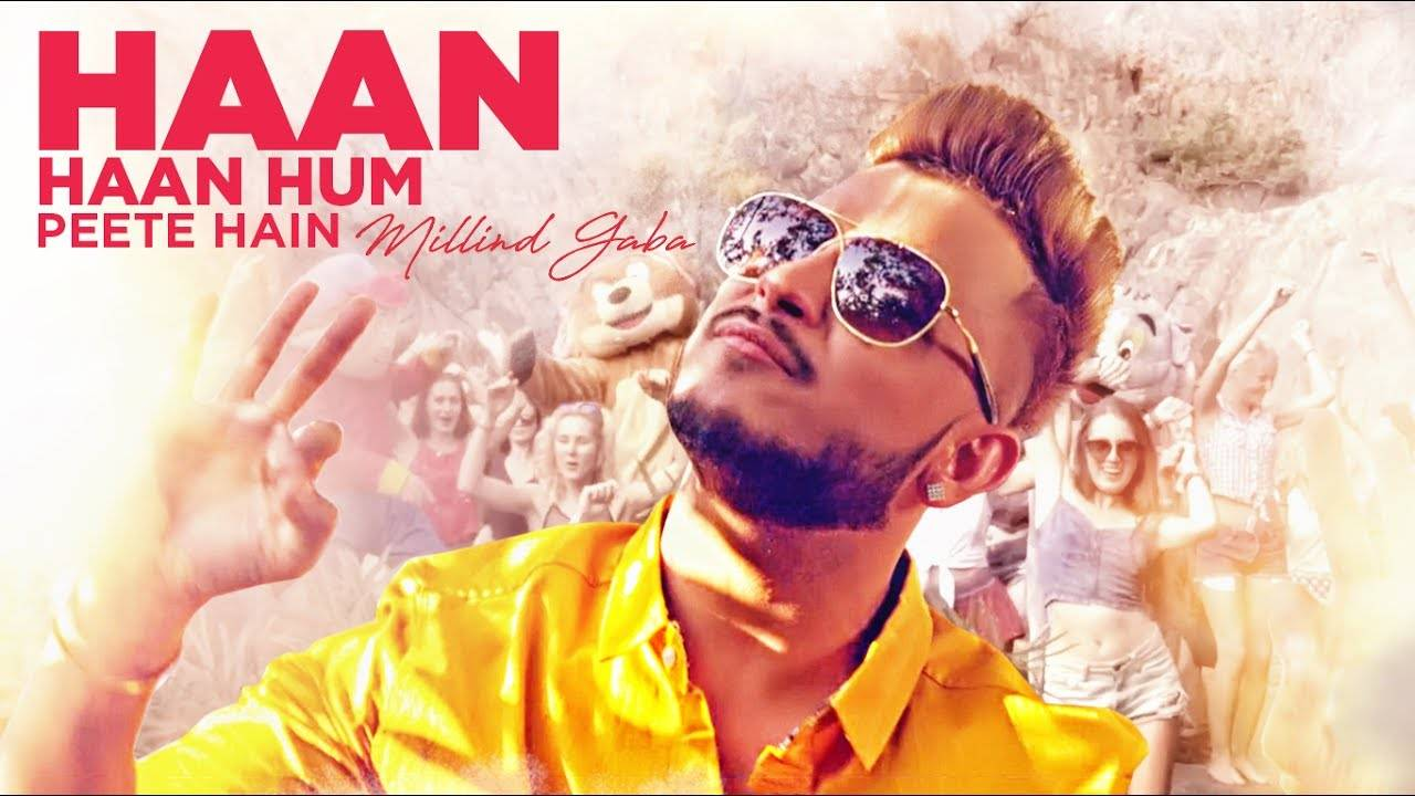 Hindi Song Haan Haan Hum Peete Hain Sung By Millind Gaba