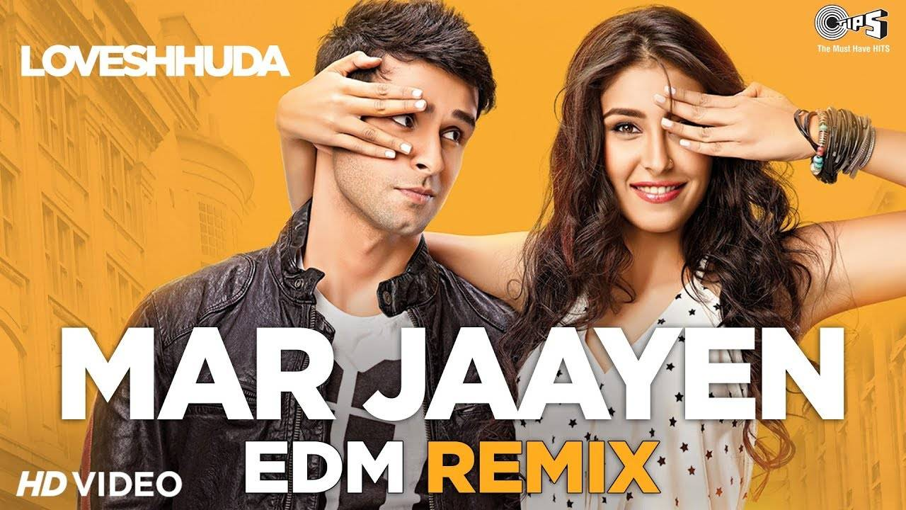 Hindi Song Mar Jaayen (EDM Remix)