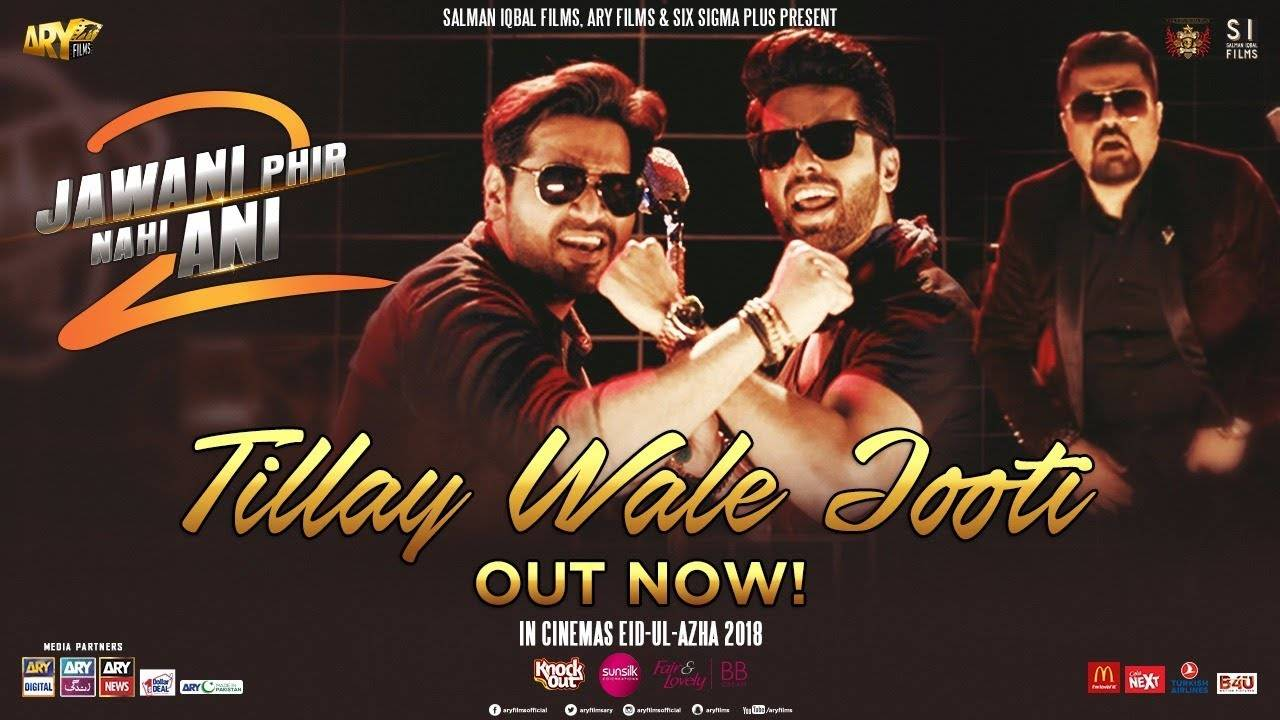Jawani Phir Nahi Ani 2 | Song - Tillay Wale Jooti