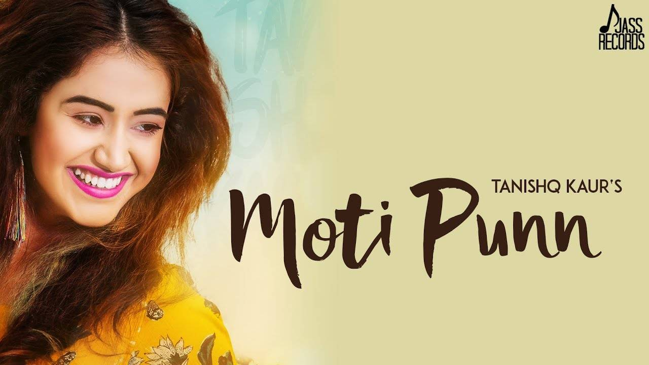 Latest Punjabi Song Moti Punn Sung By Tanishq Kaur