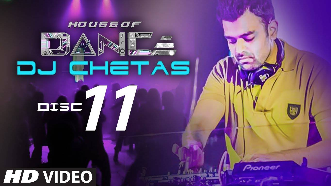 House of Dance By DJ Chetas | Best Party Songs