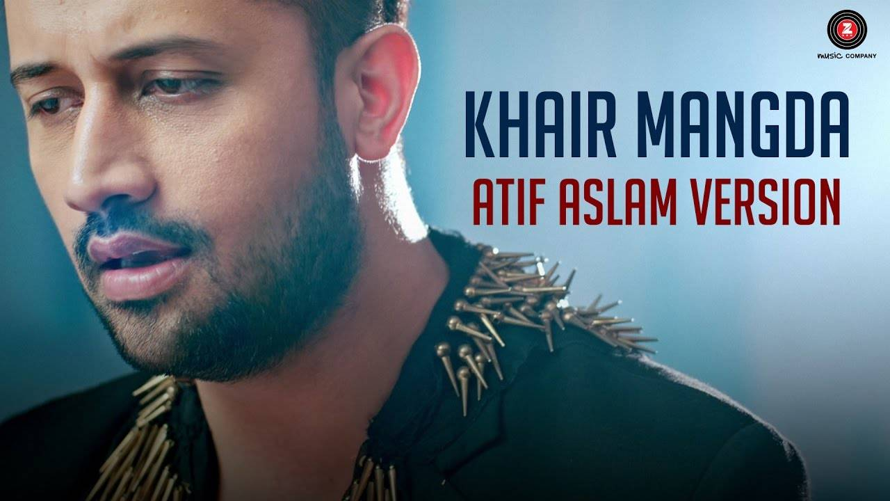 Hindi Song Khair Mangda Sung By Atif Aslam