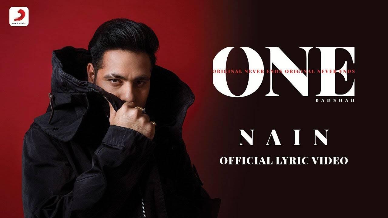 Latest Hindi Song Nain (Lyrical) Sung By Badshah feat Aastha Gill