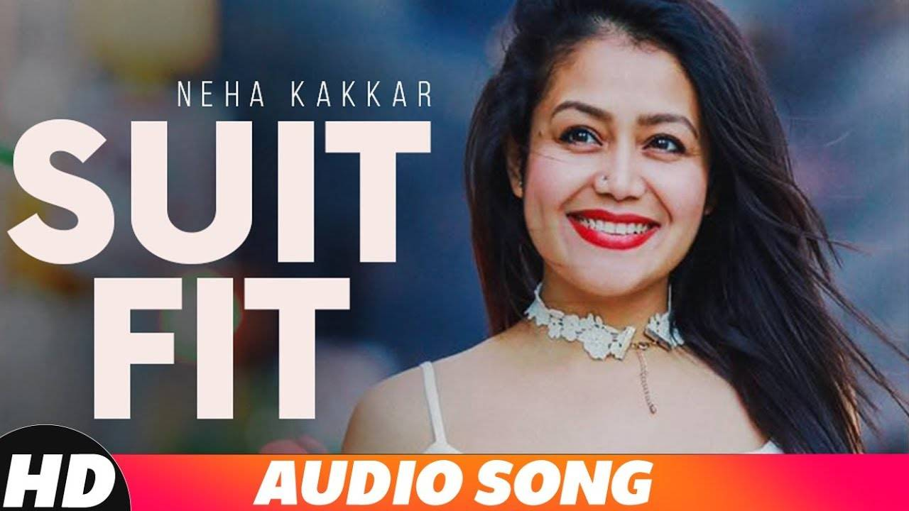 Latest Punjabi Song (Audio) Suit Fit Sung By Neha Kakkar Featuring Gippy  Grewal