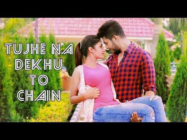 Latest Hindi Song Tujhe Na Dekhu Toh Chain Sung By George Kerketta
