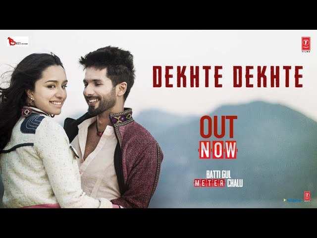 Batti Gul Meter Chalu | Song - Dekhte Dekhte