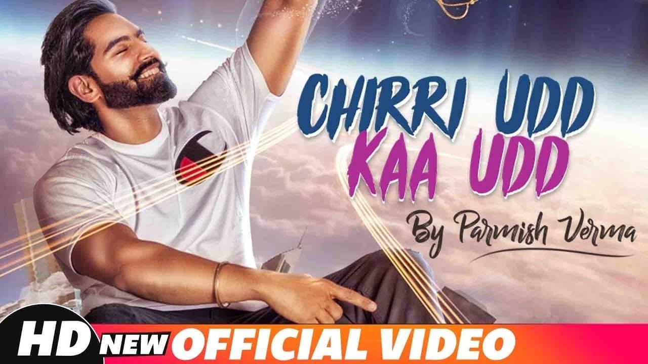Latest Punjabi Song Chirri Udd Kaa Udd Sung By Parmish Verma