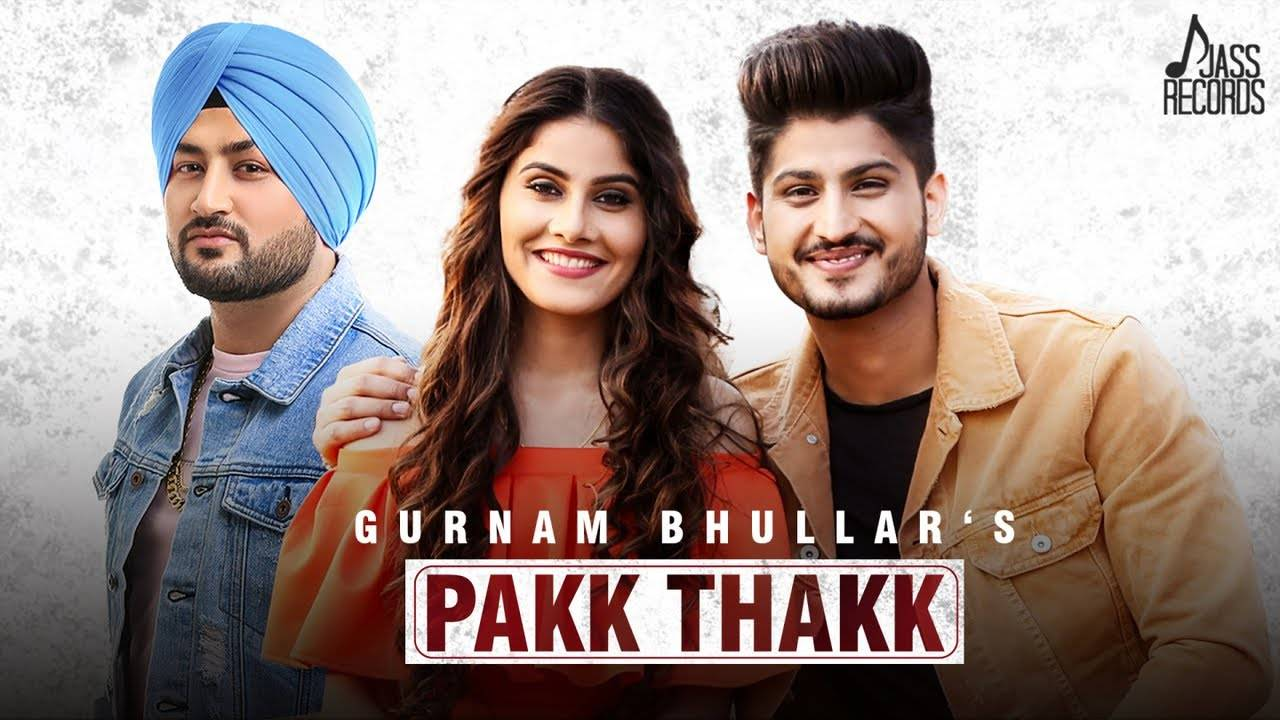 Latest Punjabi Song Pakk Thakk Sung By Gurnam Bhullar Ft  MixSingh