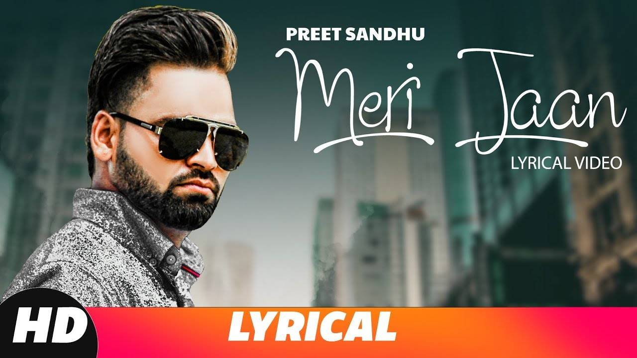 Latest Punjabi Song (Lyrical) Meri Jaan Sung By Preet Sandhu