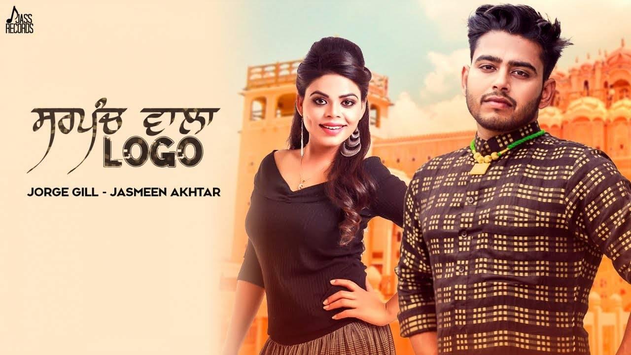 Latest Punjabi Song Sarpanch Wala Logo Sung By Jorge Gill Ft  Jasmeen Akhtar