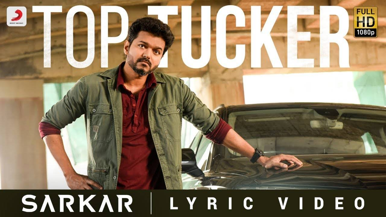 Sarkar | Song - Top Tucker (Lyrical)