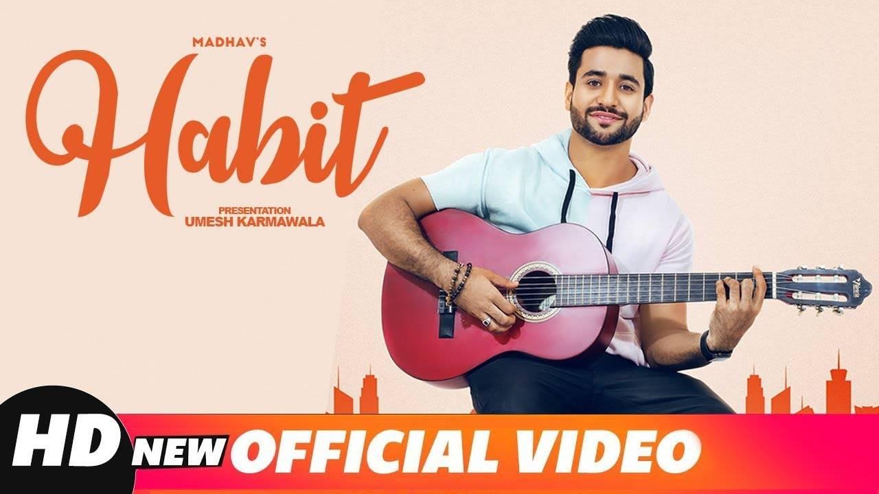 Latest Punjabi Song Habit Sung By Madhav