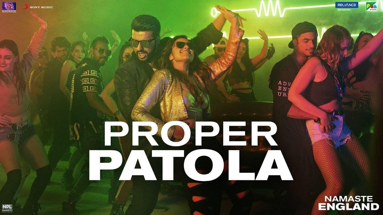 Namaste England | Song - Proper Patola