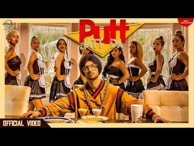 Latest Punjabi Song Putt Jatt Da Sung By Diljit Dosanjh