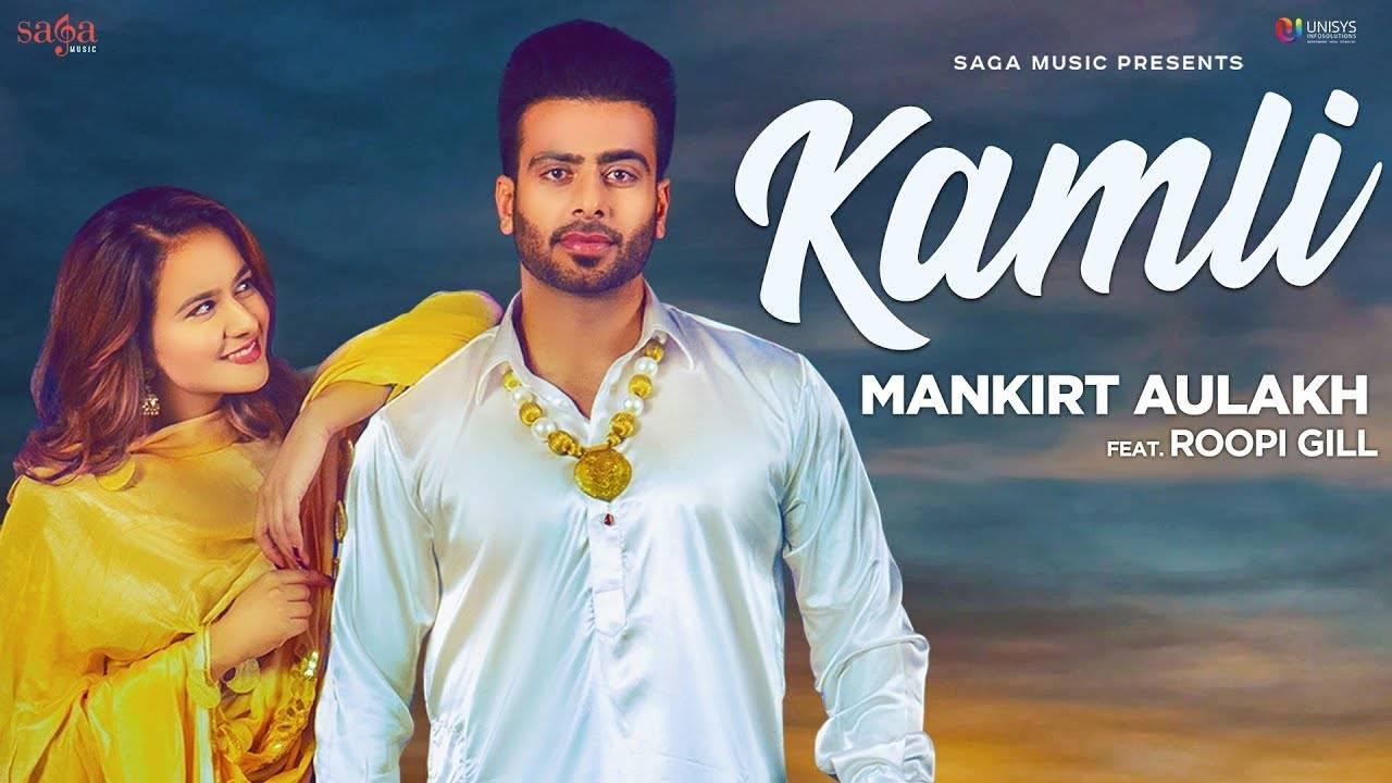 Latest Punjabi Song Kamli Sung By Mankirt Aulakh Punjabi Video Songs Times Of India