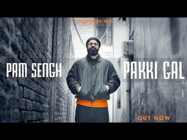 Latest Punjabi Song Pakki Gal Sung By PAM Sengh
